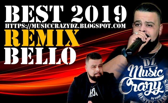 Bello Best Of Remix 2019 - Music Crazy DZ