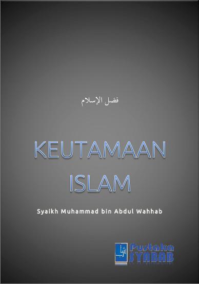 Terjemah Keutamaan Islam Syaikh Muhammad Bin Abdul Wahhab
