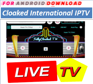 Download Android Free Cloaked International IPTV Television Apk -Watch Free Live Cable Tv Channel-Android Update LiveTV Apk  Android APK Premium Cable Tv,Sports Channel,Movies Channel On Android