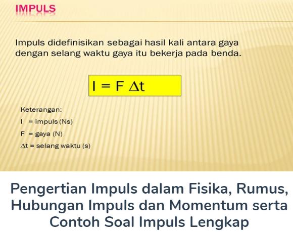 Pengertian Impuls dalam Fisika Beserta Rumus, Hubungan Impuls Dan Momentum serta Contoh Soalnya Terlengkap