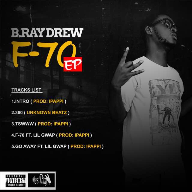 "Album: B Ray Drew out with debut 5 track EP ""F-70"" @braydrew2"