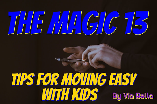 The Magic 13 Tips for Moving Easy with Kids, Friday the 13th, Packing, Moving, Three kids, Via Bella, Tips, Kids, Children,
