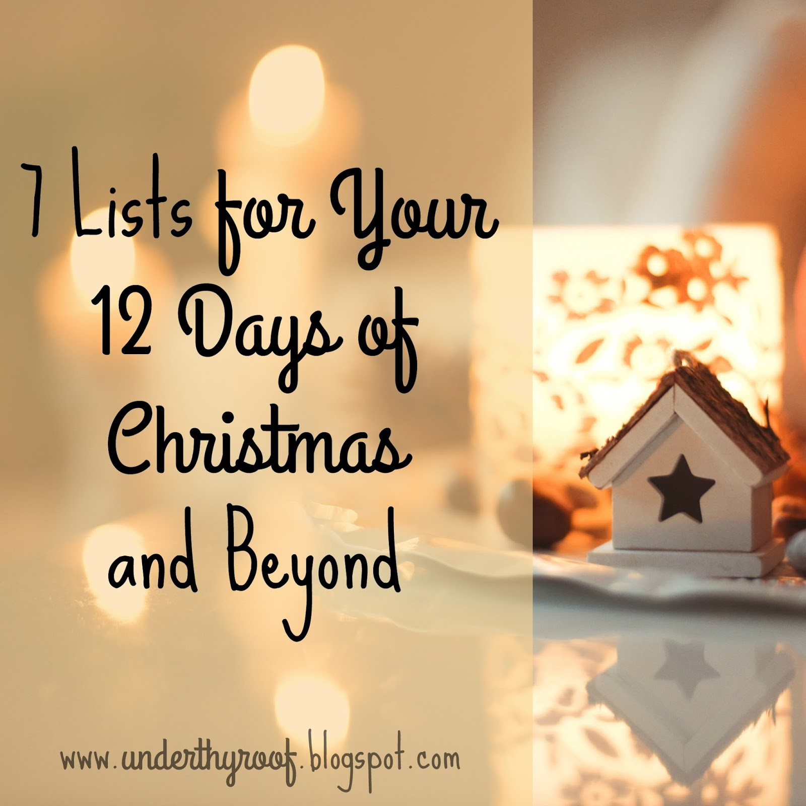 12 Days Of Christmas List.Under Thy Roof 7 Lists For Your 12 Days Of Christmas And Beyond