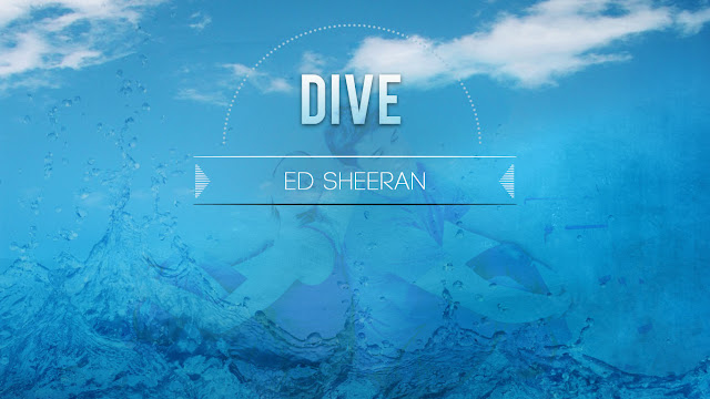 Dive Ed Sheeran Blue Screen of Life