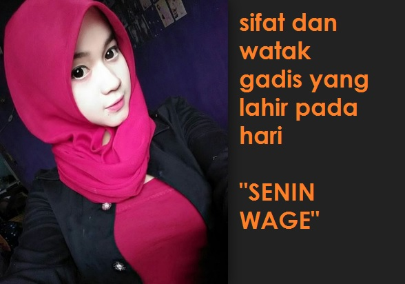 watak gadis yang lahir senin wage