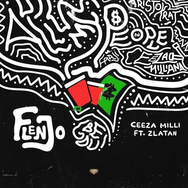 Ceeza Milli - Flenjo (feat. Zlatan)