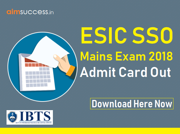 ESIC SSO Mains Admit Card 2018 Out | Download Here Now