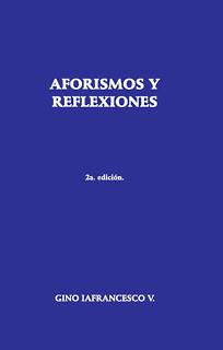 Gino Iafrancesco V.-Aforismos y Reflexiones-