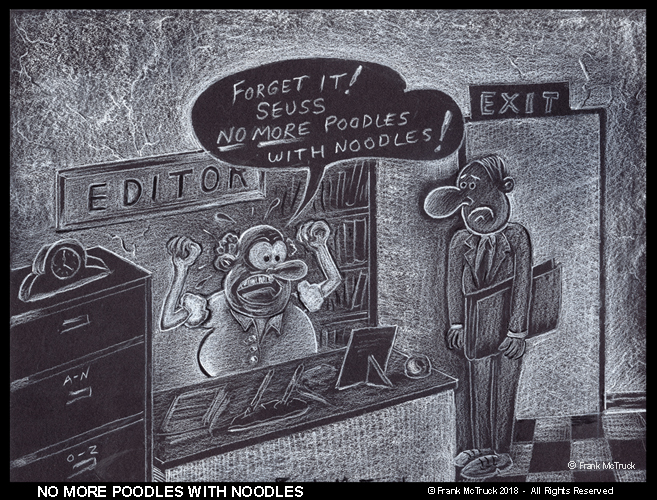 "A Frank McTruck pencil and chalk cartoon - ""No More Poodles with Noodles!"" (2015)"