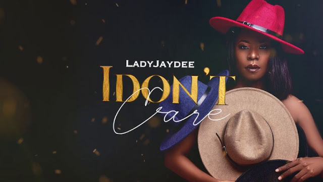 Lady JayDee - I Don't Care