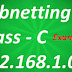 Simple Ways of Subnetting Internet Protocol Class C address.