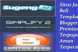 Situs Jual Beli Template Blogger Premium Terpopuler Aman Terpecaya dan SEO Friendly