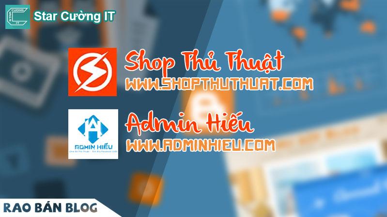 [RAO BÁN BLOG] Cần Bán 2 Blog Admin Hiếu, Shop Thủ Thuật