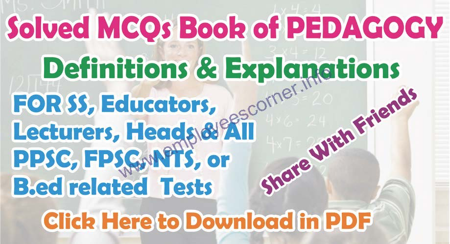 Solved MCQs Book of Pedagogy and B ed MCQs for Educator Jobs