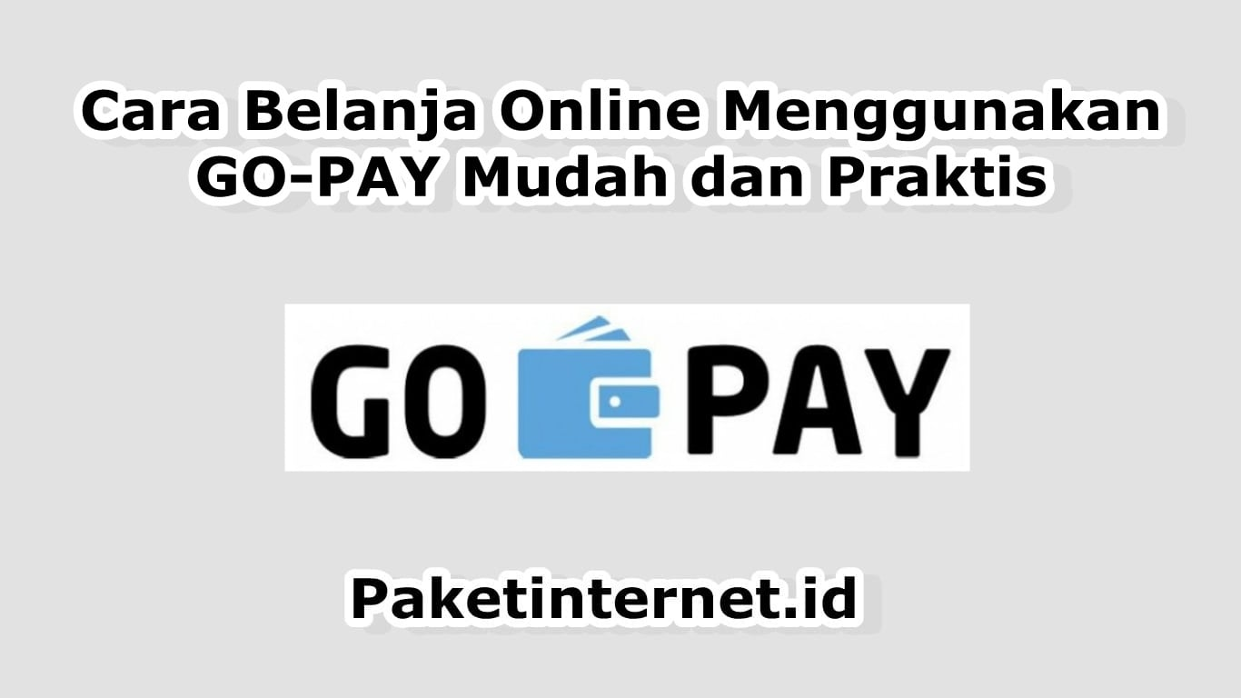 Cara Belanja Online Menggunakan GO-PAY