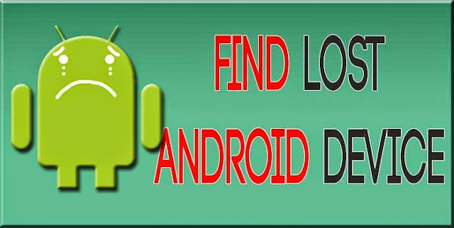 Find lost Smartphone using Google's Android Device Manager