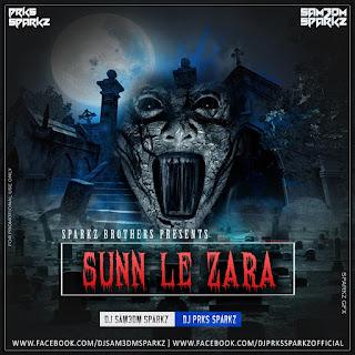 Sunn Le Zara (1921) - DJ Sam3dm SparkZ & DJ Prks SparkZ