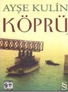 Ayşe Kulin - Köprü