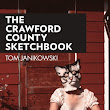 THE CRAWFORD COUTNY SKETCHBOOK Released!