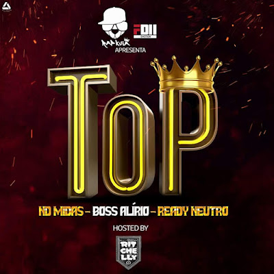 ND Midas - Top (ft Boss Alirio &  Ready Neutro) [Download] baixar nova musica descarregar agora 2019