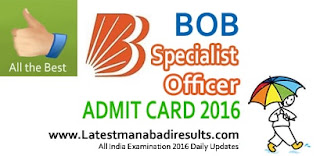 Bank of Baroda Specialist Officer Admit Card 2016, BOB Specialist Officer Call Letter 2016, BOB SO Exam 2016 Admit Card Download