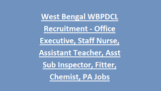 West Bengal WBPDCL Recruitment Notification 2018- Office Executive, Staff Nurse, Assistant Teacher, Asst Sub Inspector, Fitter, Chemist, PA Govt Jobs