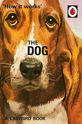 Books, Review, Ladybird Books for Grown-Ups, Jason Hazeley, Joel Morris, How it Works the Dog, The Writing Greyhound, Lorna Holland