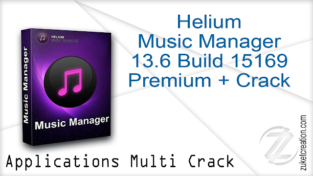 Helium Music Manager 13.6 Build 15169 Premium + Crack