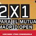¿Quien no quiere un 2x1 para ver el Mutua Madrid Open?