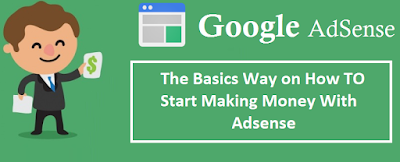The Basics Way on How TO Start Making Money With Adsense