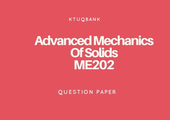Advanced Mechanics Of Solids (ME) | ME202 | Question Papers (2015 batch)