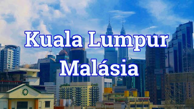 Kuala Lumpur, a capital da Malásia