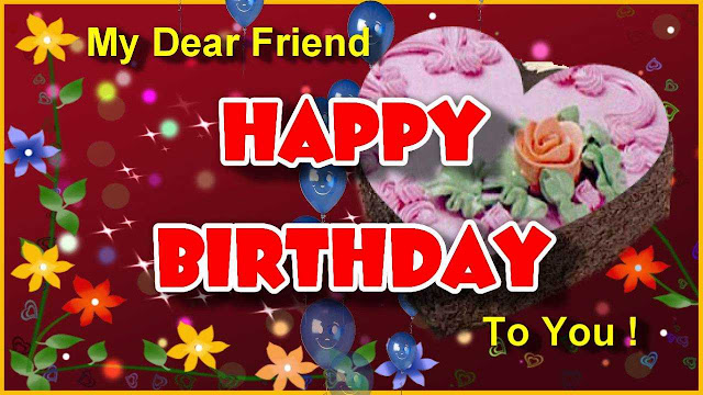 These are the Latest Awesome Happy Birthday Wishes for Friend with Images In 2018. How you like it please share