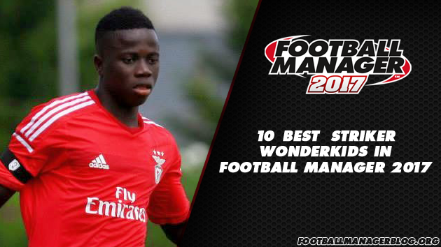 Football Manager 2017 Wonderkids - Strikers
