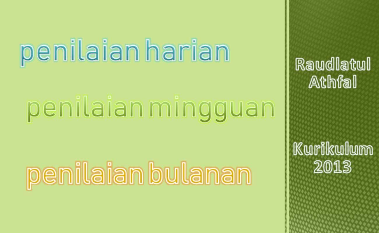 Download Contoh Format Penilaian Harian Mingguan Bulanan RA Kurikulum 2013
