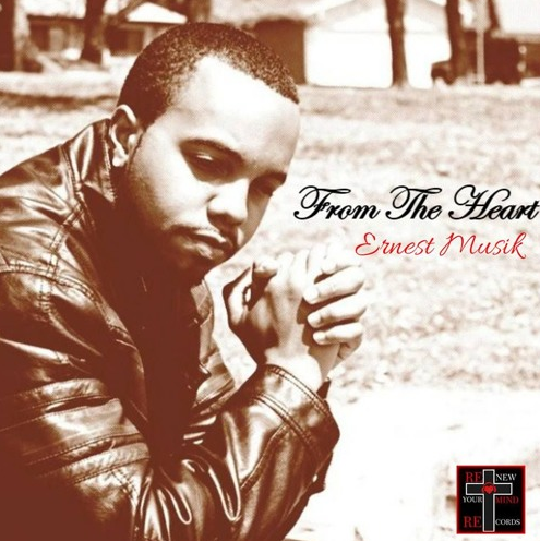 """Stream & Download Ernest Musik's Debut Mixtape """"From The Heart"""""""