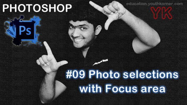 #09 Photo selections with Focus area in Photoshop