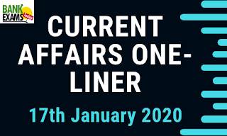 Current Affairs One-Liner: 17th January 2020