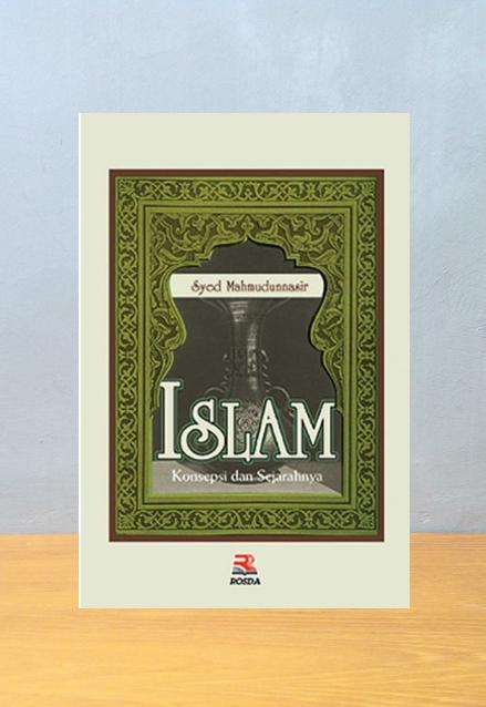 ISLAM KONSEPSI DAN SEJARAH, Syed Mahmuddunasir