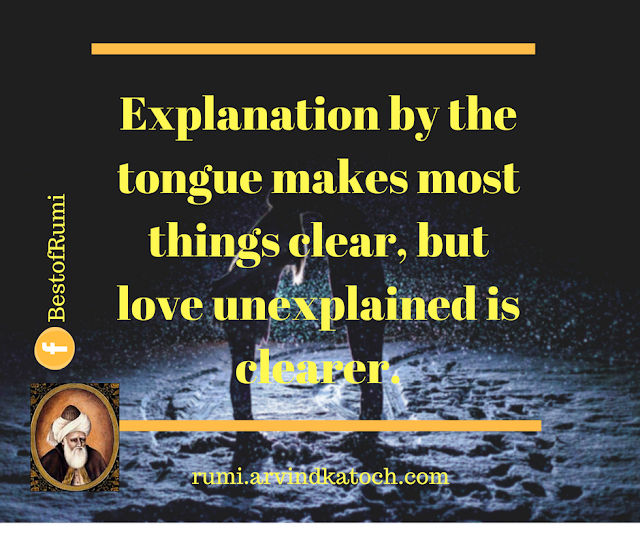 Rumi, Quote, Love, explanation, tongue, clear,