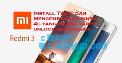 Tutorial Install TWRP dan Fix 4G Tanpa Unlock Bootloader