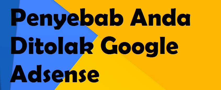 Penyebab Anda Ditolak Google Adsense