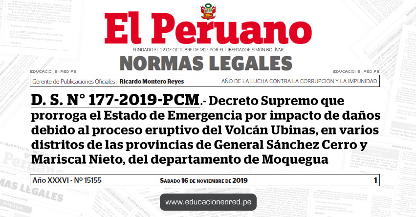 D. S. N° 177-2019-PCM - Decreto Supremo que prorroga el Estado de Emergencia por impacto de daños debido al proceso eruptivo del Volcán Ubinas, en varios distritos de las provincias de General Sánchez Cerro y Mariscal Nieto, del departamento de Moquegua