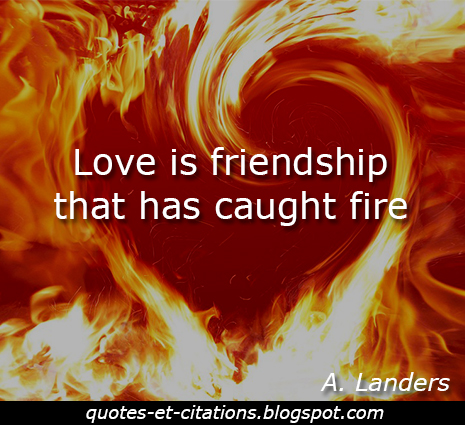Citation amitié qui prend feu