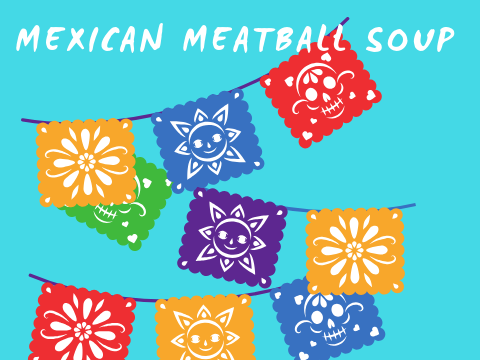 A nice transition to fall (Mexican Meatball Soup)