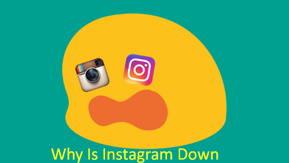 Why Is Instagram Down