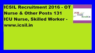 ICSIL Recruitment 2016 Latest Jobs Online Form for 130 Skilled Labour