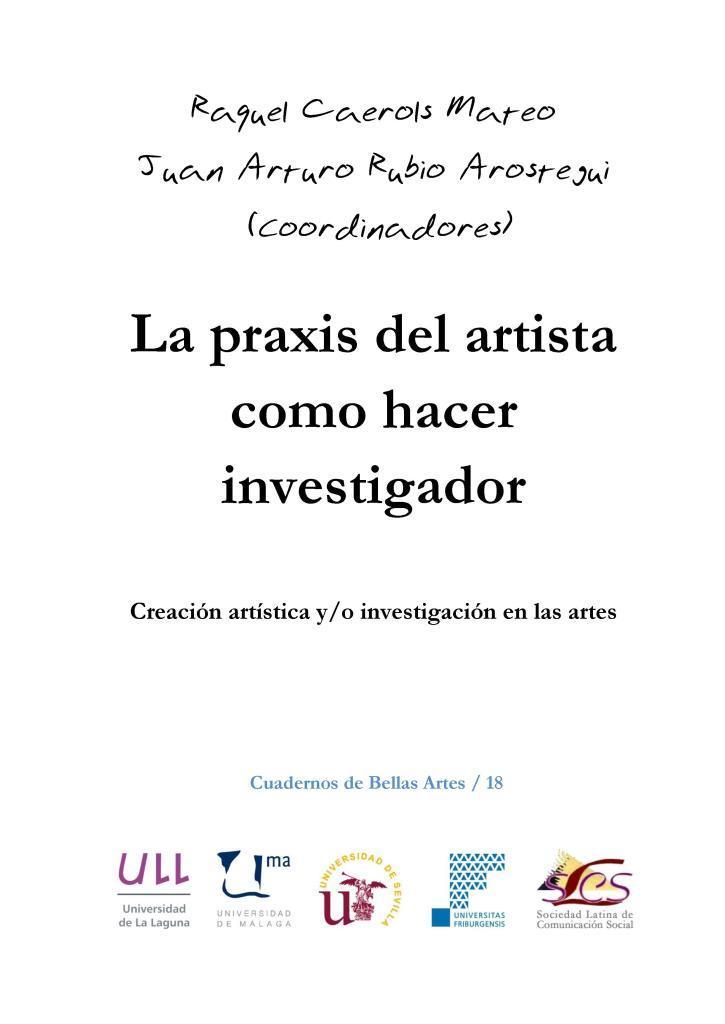 La praxis del artista como hacer investigador – Raquel Caerols Mateo