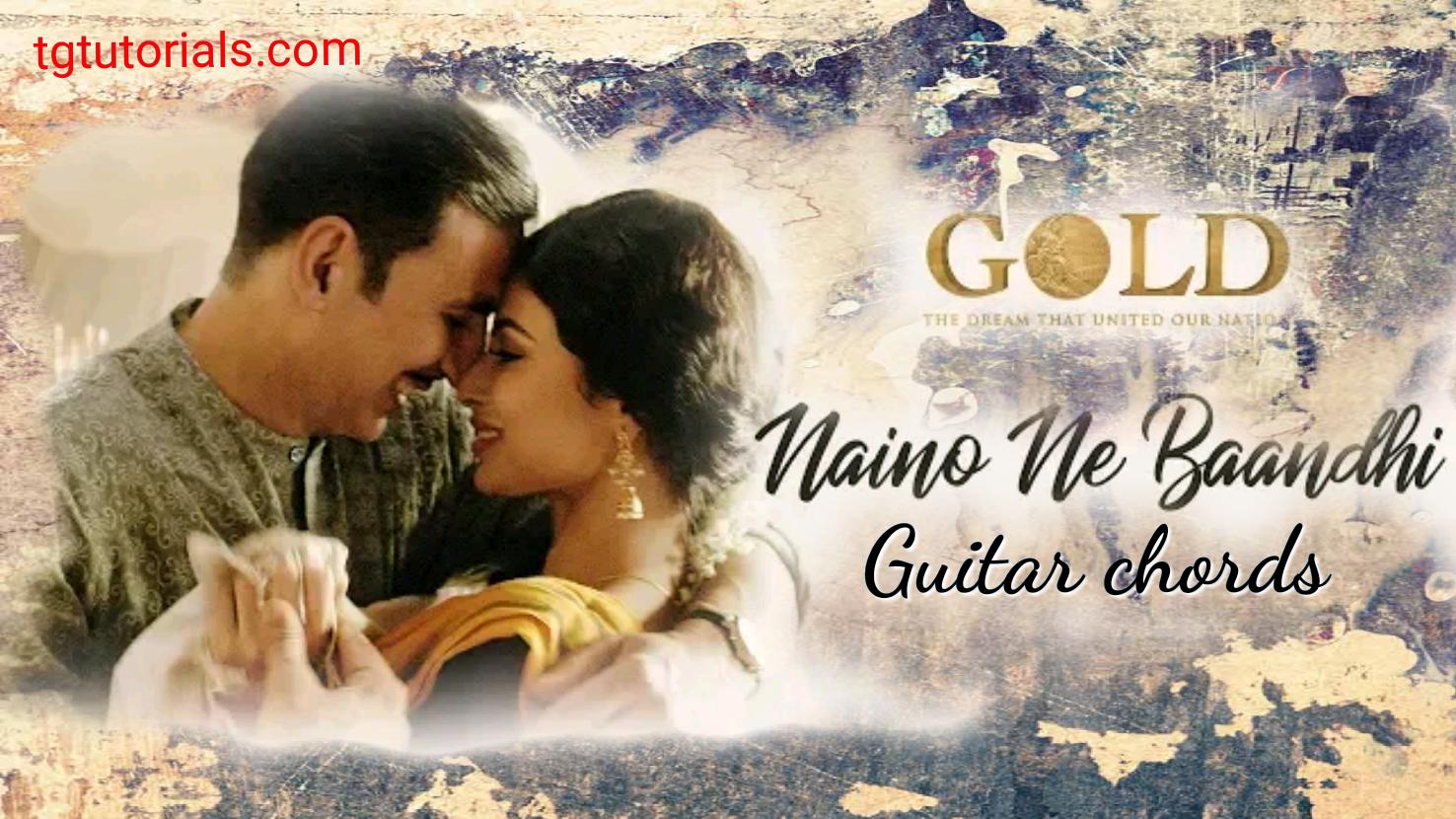 Naino Ne Baandhi Gold Yesser Desai Guitar Chords Tgtutorials