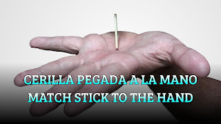 Cerilla pegada a la mano, ADHESIVITY, Match stick to the hand